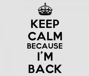 Keep-Calm-I-am-back[1]